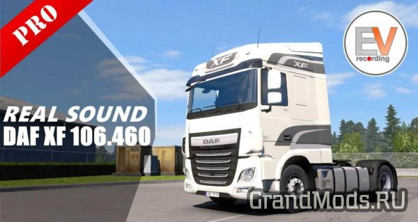 DAF XF 106 460 REAL SOUNDS v 1.1 [ETS2]